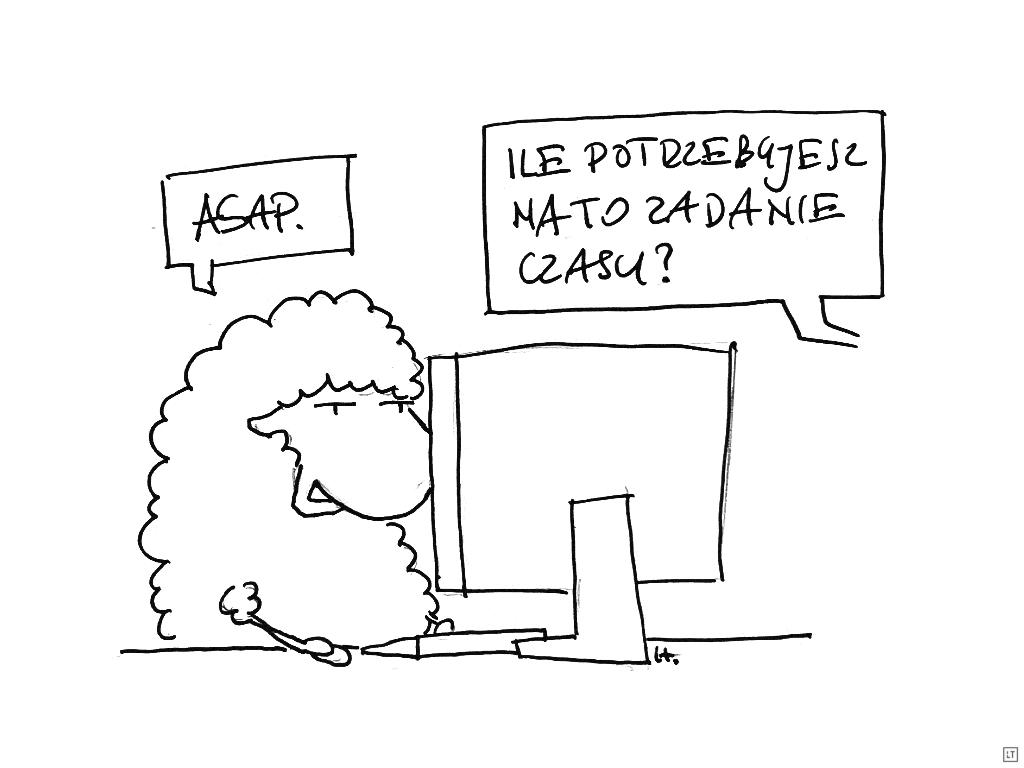 """Komiks z owcą. Owca siedzi przed ekranem komputera. Z offu pytanie: """"Ile potrzebujesz na to zadanie czasu?"""". Owca odpowiada: """"ASAP."""""""